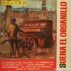 Discos de vinilo: SUENA EL ORGANILLO - MUY RARO EP BELTER DE 1964 CON 6 TEMAS DE ZARZUELAS - EN EXCELENTE ESTADO. Lote 218538847