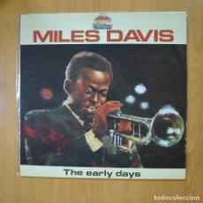 Discos de vinilo: MILES DAVIS - THE EARLY DAYS - LP. Lote 218587120