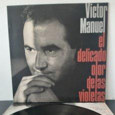 Discos de vinilo: VICTOR MANUEL. EL DELICADO OLOR DE LAS VIOLETAS. ARIOLA. ESPAÑA.. Lote 218591845