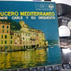 Discos de vinilo: FRANKIE CARLE EP CRUCERO MEDITERRÁNEO ESPAÑA 1957. Lote 218609976