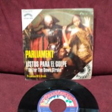 "Discos de vinilo: PARLIAMENT - LISTOS PARA EL GOLPE = UP FOR THE DOWN STROKE, SINGLE 7"". Lote 218611995"