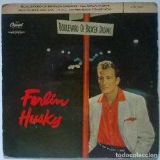 Discos de vinilo: FERLIN HUSKY. BOULEVARD OF BROKEN DREAMS/ I'LL WALK ALONE/ BUT WHERE ARE YOU/ IT ALL CAPITOL 1957 EP. Lote 218639616