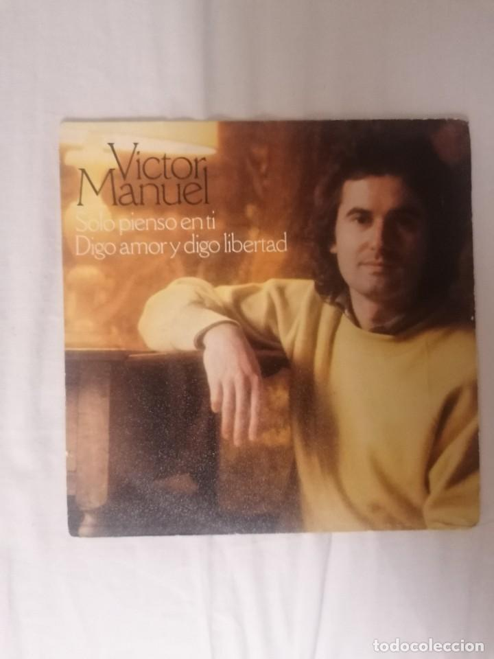 DISCO VINILO SINGLE SÓLO PIENSO EN TI - VÍCTOR MANUEL - (Música - Discos - Singles Vinilo - Cantautores Españoles)