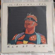 Discos de vinilo: LES TÊTES BRULÉES - MAN NO RUN (LP, ALBUM) (MILAN) A 360 (D:NM). Lote 218660980