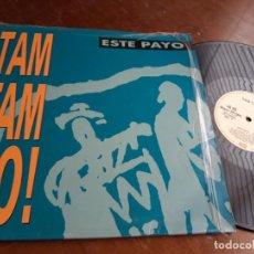 Discos de vinilo: TAM TAM GO! ?– ESTE PAYO- MAXI-ESPAÑA-1980- EMI ?– 052 1223896. Lote 218665450