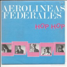 Discos de vinilo: AEROLINEAS FEDERALES SG DRO 1987 PROMO HOP HOP/ VEN CONMIGO/ LA LONCHA VIGO PUNK POP. Lote 218668576