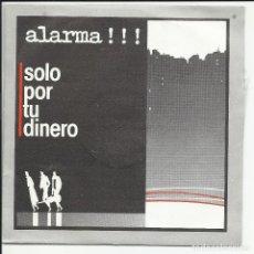 Discos de vinilo: ALARMA SG MERCURY 1985 SOLO POR TU DINERO/ AYAYAYA!!! MANOLO TENA CUCHARADA. Lote 218669127