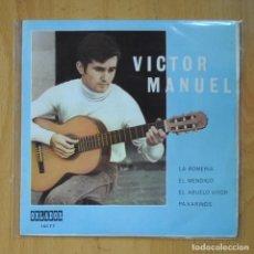 Discos de vinilo: VICTOR MANUEL - LA ROMERIA + 3 - EP. Lote 218669783