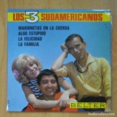 Discos de vinilo: LOS 3 SUDAMERICANOS - MARIONETAS EN LA CUERDA + 3 - EP. Lote 218670205