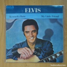 Discos de vinilo: ELVIS PRESLEY - KENTUCKY RAIN / MY LITTLE FRIEND - SINGLE. Lote 218670248