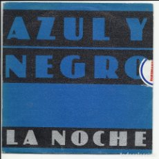 Discos de vinilo: AZUL Y NEGRO SG MERCURY 1981 LA NOCHE / FU-MSN-CHU TECNO POP GRETA. Lote 218681538