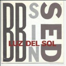 Discos de vinilo: BB SIN SED SG DRO 1989 PROMO LUZ DEL SOL/ QUIEN NO MIENTE BARCELONA ROCK N ROLL. Lote 218684532
