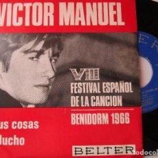 Discos de vinilo: VICTOR MANUEL FESTIVAL DE BENIDORM TUS COSAS - MUCHO. Lote 218703816
