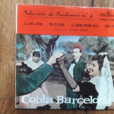 Discos de vinilo: COBLA BARCELONA - SELECCIÓN DE SARDANAS N° 4 - LA SANTA ESPINA + PER TU LLORO + CARDINA ENCARA SALTA. Lote 218704921