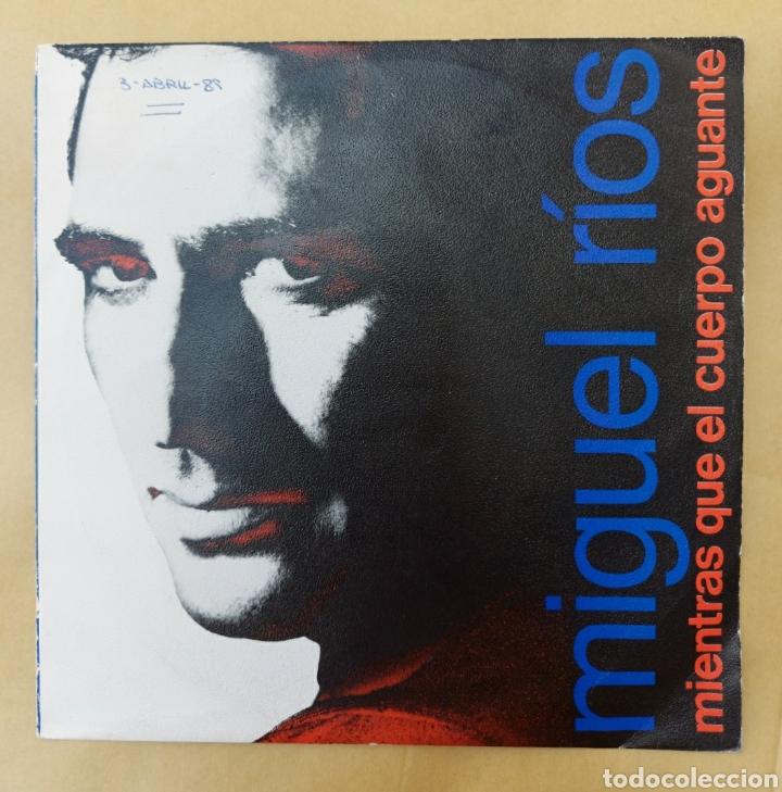 SINGLE MIGUEL RÍOS - MIENTRAS EL CUERPO AGUANTE (Música - Discos - Singles Vinilo - Solistas Españoles de los 70 a la actualidad)