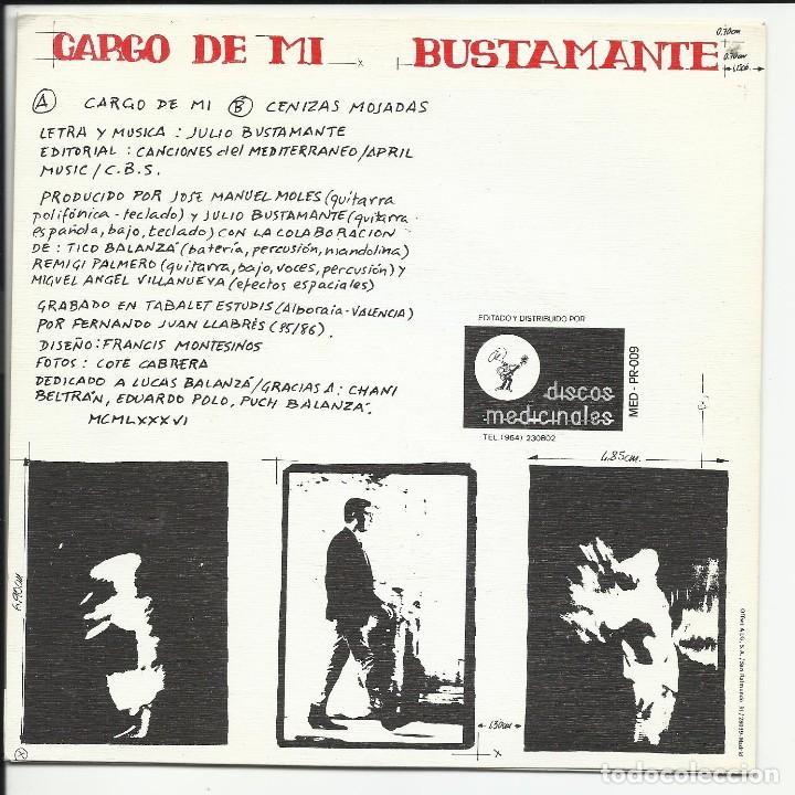 Discos de vinilo: BUSTAMANTE SG DISCOS MEDICINALES 1986 PROMO CARGO DE MI/ CENIZAS MOJADAS - Foto 2 - 218731258