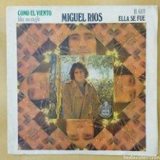 Discos de vinilo: SINGLE MIGUEL RÍOS- COMO EL VIENTO. Lote 218733622