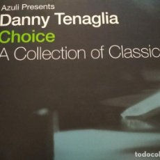 Discos de vinilo: DANNY TENAGLIA CHOICE (A COLLECTION OF CLASSICS) 4XLPS. Lote 218733861
