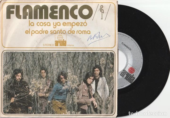 FLAMENCO - LA COSA YA EMPEZO (SINGLE ARIOLA 1972) VINILO COMO NUEVO (Música - Discos - Singles Vinilo - Grupos Españoles de los 70 y 80)