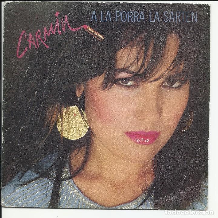 CARMÍN – A LA PORRA LA SARTÉN SG PROMO 1982 CBS – CBS A 2115, (Música - Discos - Singles Vinilo - Solistas Españoles de los 70 a la actualidad)