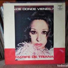 Discos de vinilo: MARIFE DE TRIANA - ¿DE DONDE VIENES?. Lote 218741246