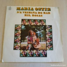 Discos de vinilo: MARIA OSTIZ - N'A VEIRIÑA DO MAR / MIL ROSAS (SINGLE ESPAÑOL, HISPAVOX 1970) EX. ESTADO. Lote 218776161