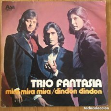 Discos de vinilo: TRIO FANTASIA MIRA MIRA MIRA SINGLE IBERIA/ANA ESPAÑA 1972. Lote 218786607
