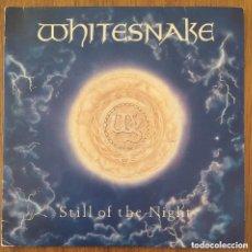 Discos de vinilo: WHITESNAKE STILL OF THE NIGHT SINGLE ESPAÑA PROMOCIONAL 1987. Lote 218787545