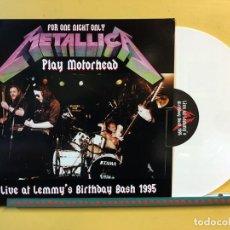 Discos de vinilo: METALLICA LP PLAY MOTORHEAD LIVE AT LEMMY'S BIRTHDAY BASH 1995 VINILO COLOR BLANCO MUY RARO. Lote 67376775