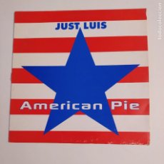 Discos de vinilo: JUST LUIS. AMERICAN PIE. MAXI SINGLE. TDKDA74. Lote 218792380