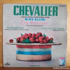 Discos de vinilo: CHEVALIER - ORQUESTA DE RAY ELLIS - SINGLE - NO MURMURES. Lote 218807361