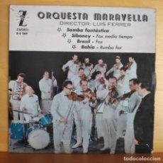 Discos de vinilo: ORQUESTA MARAVELLA - SINGLE - SAMBA FANTASTICA Y OTROS. Lote 218818246