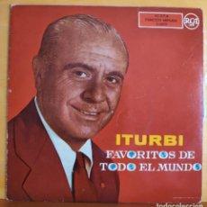Discos de vinilo: ITURBI - SINGLE - FAVORITOS DE TODO EL MUNDO. Lote 218826421
