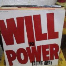 Discos de vinilo: WILL TO POWER ?– FADING AWAY. Lote 218833161