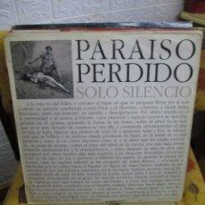 Discos de vinilo: PARAISO PERDIDO ?– SOLO SILENCIO. Lote 218834028