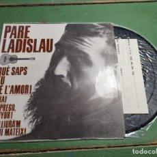 Discos de vinilo: PARE LADISLAU / QUE SAPS TU DE L'AMORI + 1 (EP 1963) CATALAN. Lote 218834188