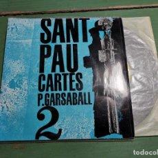 Discos de vinilo: PAU GARSABALL. CARTES DE SANT PAU. RELIGIÓ. COL·LECCIÓ ESPIRITUALITAT EDIGSA Nº2. 1962. EP NOU. Lote 218835325