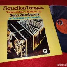 Discos de vinilo: JUAN CAMBARERI ACORDEON Y CUARTETO AQUELLOS TANGOS VALSES Y MILONGAS LP 1974 SPAIN TANGO EX. Lote 218836712