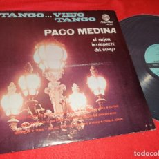 Discos de vinilo: PACO MEDINA TANGO...VIEJO TANGO LP 1979 FONOMEX MEXICO TANGO. Lote 218837191