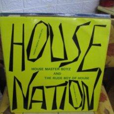 Discos de vinilo: HOUSE MASTER BOYZ* AND THE RUDE BOY OF HOUSE ?– HOUSE NATION. Lote 218837516