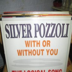 Discos de vinilo: SILVER POZZOLI* ?– WITH OR WITHOUT YOU / THE LOGICAL SONG. Lote 218840033