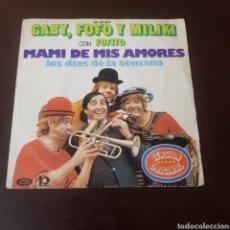 Discos de vinilo: GABY FOFO Y MILIKI CON FOFITO - MAMI DE MIS AMORES - LOS DIAS DE LA SEMANA. Lote 218840606