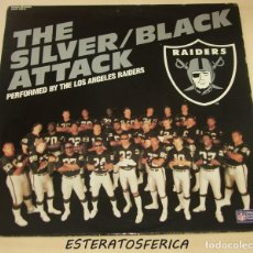 Discos de vinilo: THE SILVER / BLACK ATTACK . PERFORMED BY THE LOS ANGELES RAIDERS. Lote 218853316