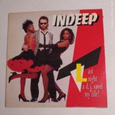 Discos de vinilo: INDEEP. - LAST NIGHT A DJ SAVED MY LIFE. MAXI SINGLE. TDKDA75. Lote 218868521