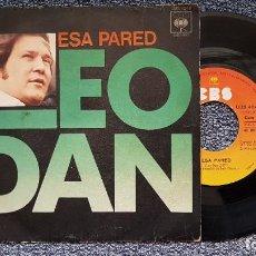 Discos de vinilo: LEO DAN - ESA PARED / CUANDO UN AMOR SE VA. EDITADO POR CBS. AÑO. 1.976. Lote 218899400