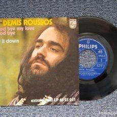 Discos de vinilo: DEMIS ROUSSOS - GOOD BYE MY LOVE GOOD BYE / LAY IT DOWN. EDITADO POR PHILIPS. AÑO 1.973. Lote 218900312