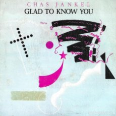 Dischi in vinile: CHAS JANKEL - GLAD TO KNOW YOU + REVERIE SINGLE SPAIN 1982. Lote 218906933