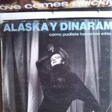 Discos de vinilo: ALASKA Y DINARAMA - COMO PUDISTE HACERME ESTO A MI 1984 MAXI 45 RPM. Lote 218956226