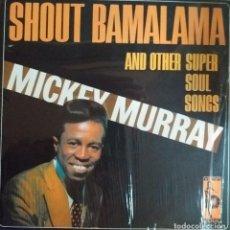 Discos de vinilo: MICKEY MURRAY SHOUT BAMALAMA FUNK SOUL VAMPISOUL ESPAÑA 2004 NM. Lote 218963406