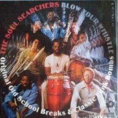 Discos de vinilo: SOUL SEARCHERS BLOW YOUR WHISTLE FUNK SOUL VAMPISOUL ESPAÑA 2007 NM. Lote 218967470